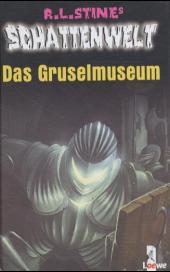 Schattenwelt - Das Gruselmuseum von R.L. Stine