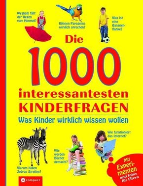 Die 1000 interessantesten Kinderfragen