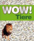 Wow! Tiere