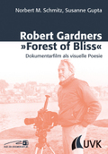 Robert Gardners 'Forest of Bliss'