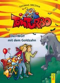 Tom Turbo - Der Wolf mit dem Goldzahn