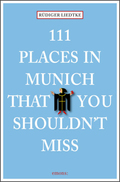 111 Places in Munich that you schouldn't miss