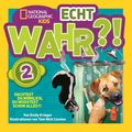National Geographic Kids: Echt wahr?! - Bd.2