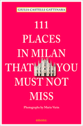 111 Places in Milan that you muss not miss