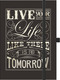 "Premium Notes Big ""Live your life like there is no tomorrow"" - Liniertes Notizbuch mit Folienveredelung und Prägung"