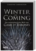 Winter is Coming - Die mittelalterliche Welt von Game of Thrones