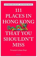 111 Places in Hong Kong that you shouldn't miss (engl. Ausgabe)