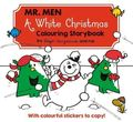 Mr. Men A White Christmas Colouring Storybook
