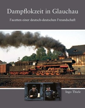 Dampflokzeit in Glauchau