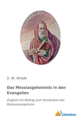 Das Messiasgeheimnis in den Evangelien