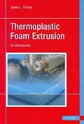 Thermoplastic Foam Extrusion - An Introduction