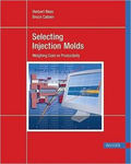 Selecting Injection Molds - Weighing Cost Vs Productivity